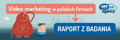 """""""Video marketing w polskich firmach"""" – RAPORT"""